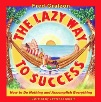 The Lazy Way to Success Book
