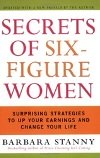 The Secrets of Six Figure Women by Barbara Stanny