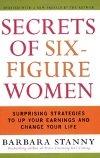 The Secrets of Six Figure Women by Barbara Stanny